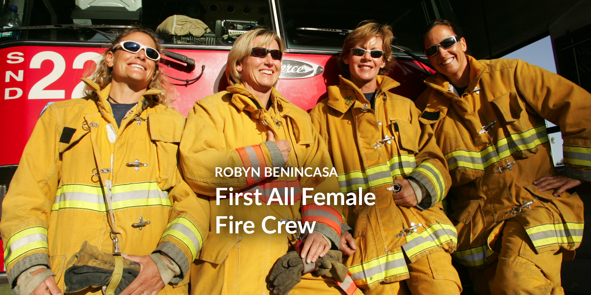 Robyn Benincasa: America's First All Female Fire Crew